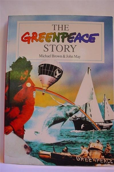 The Greenpeace Story - Brown, Michael; May, John