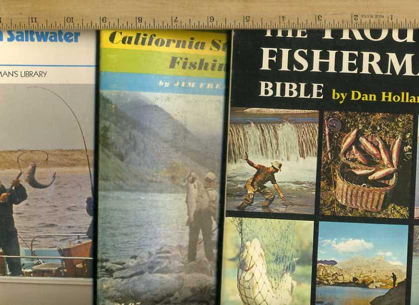 Modern Saltwater Fishing; A Chronicle Tackle-box Guide: California steelhead Fishing; The Trout Fisherman's Bible [How to Fish Where to Find Them, fishing Techniques, Methods Explained] - Dunaway, Vic; Freeman, Jim; Holland, Dan / 3 BOOKS ON FISHING