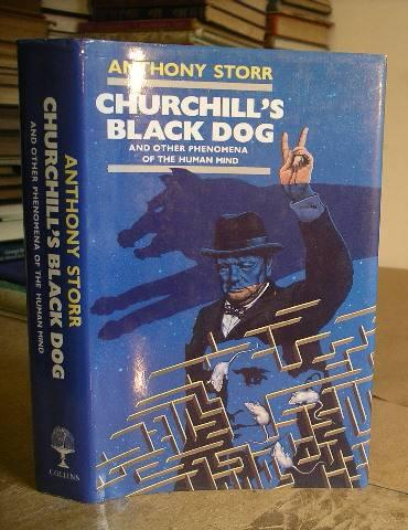 Churchill's Black Dog And Other Phenomena Of The Human Mind - Storr, Anthony
