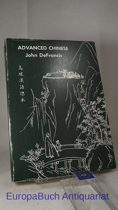 Advanced Chinese (Linguistic) (Yale Language) Second Edition (Yale Linguistic Series) Englisch/Chinese, - DeFrancis, John and Teng Chia-Yee Yung