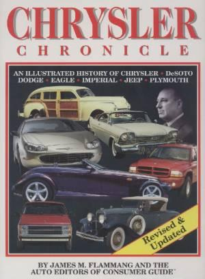 Chrysler Chronicle. An illustrated History of Chrysler, DeSoto, Dodge, Eagle, Imperial, Jeep, Plymouth. Revised & Updated. - FLAMMANG, JAMES M.