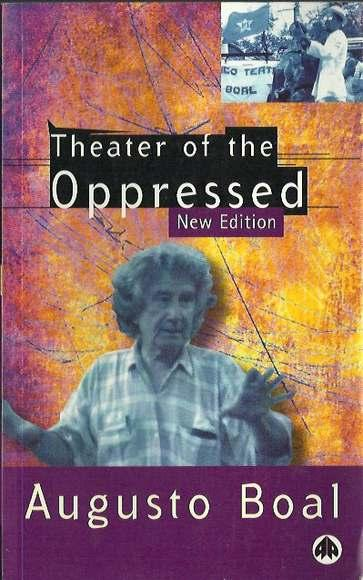 Theater of the Oppressed. New Edition - Boal, Augusto