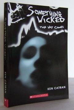Something wicked this way Comes - CATRAN, Ken