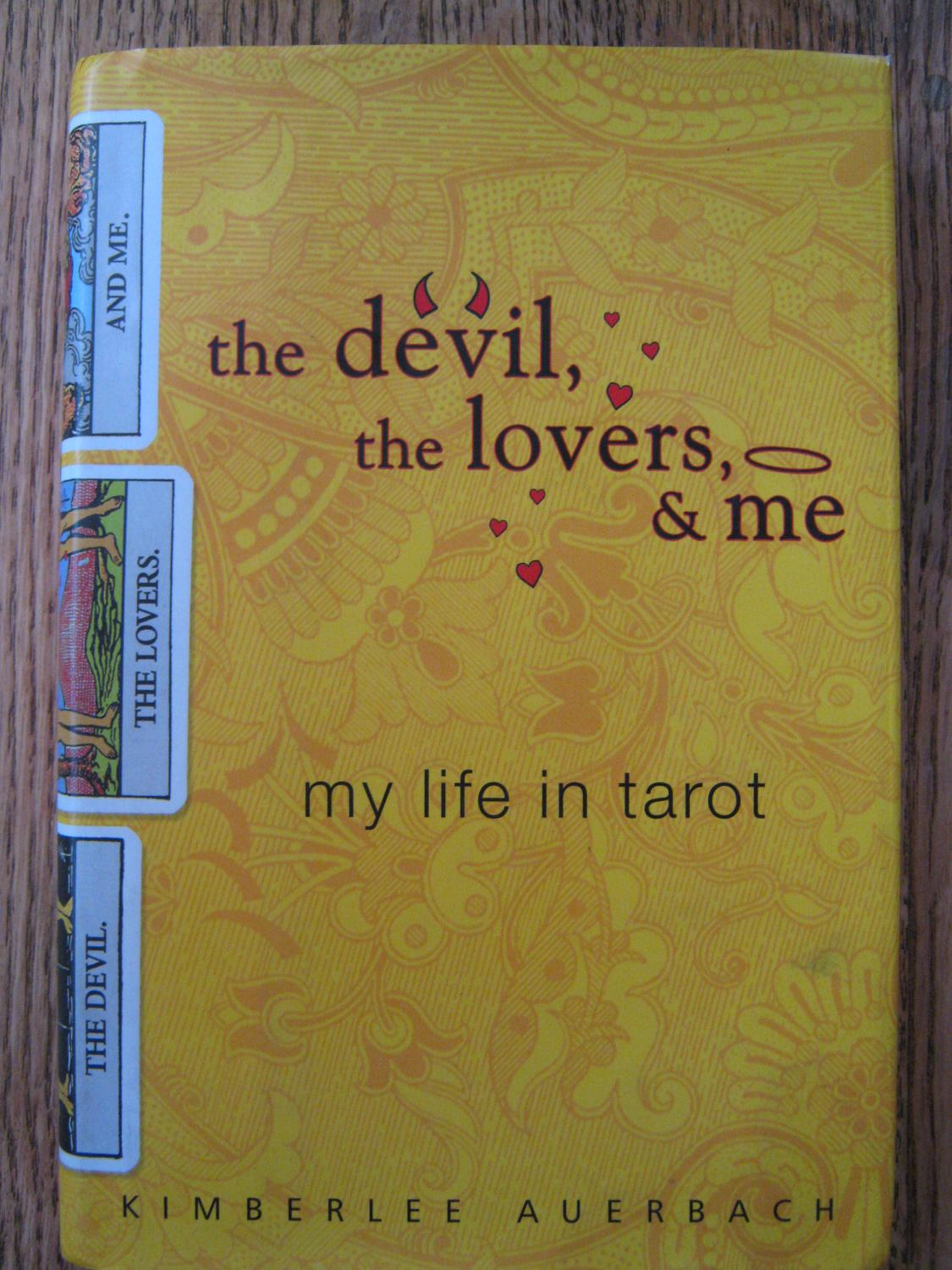 The Devil, the Lovers, and Me: My Life in Tarot - Auerbach, Kimberlee