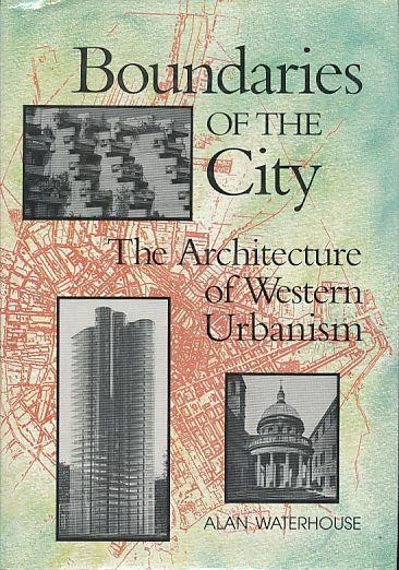 Boundaries of  the  City: The Architecture of Western Urbanism