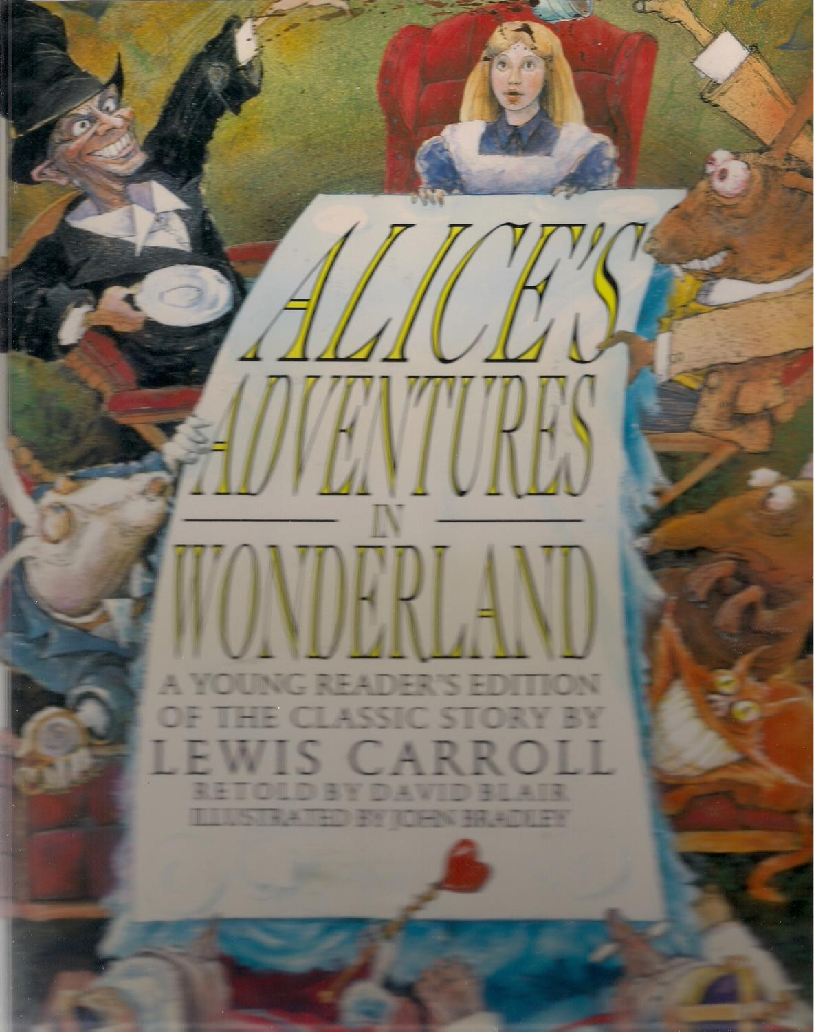 Alice's Adventure in Wonderland: A Young Reader's Edition of the Classic Story by Lewis Carroll - Carroll, Lewis; Blair, David