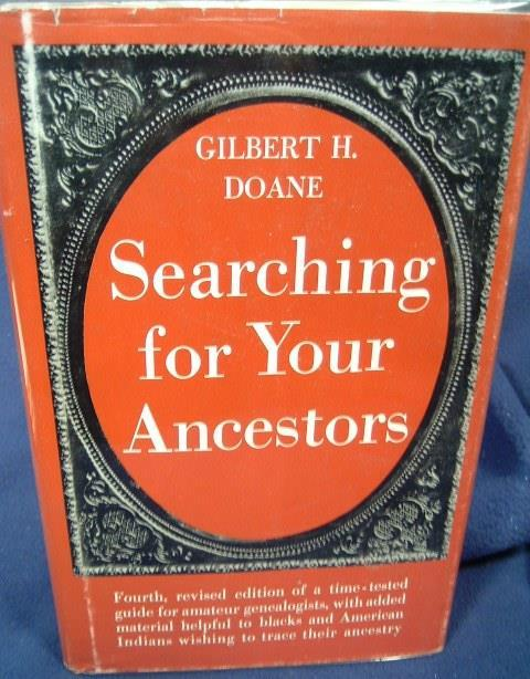 SEARCHING FOR YOUR ANCESTORS - Gilbert H. Doane