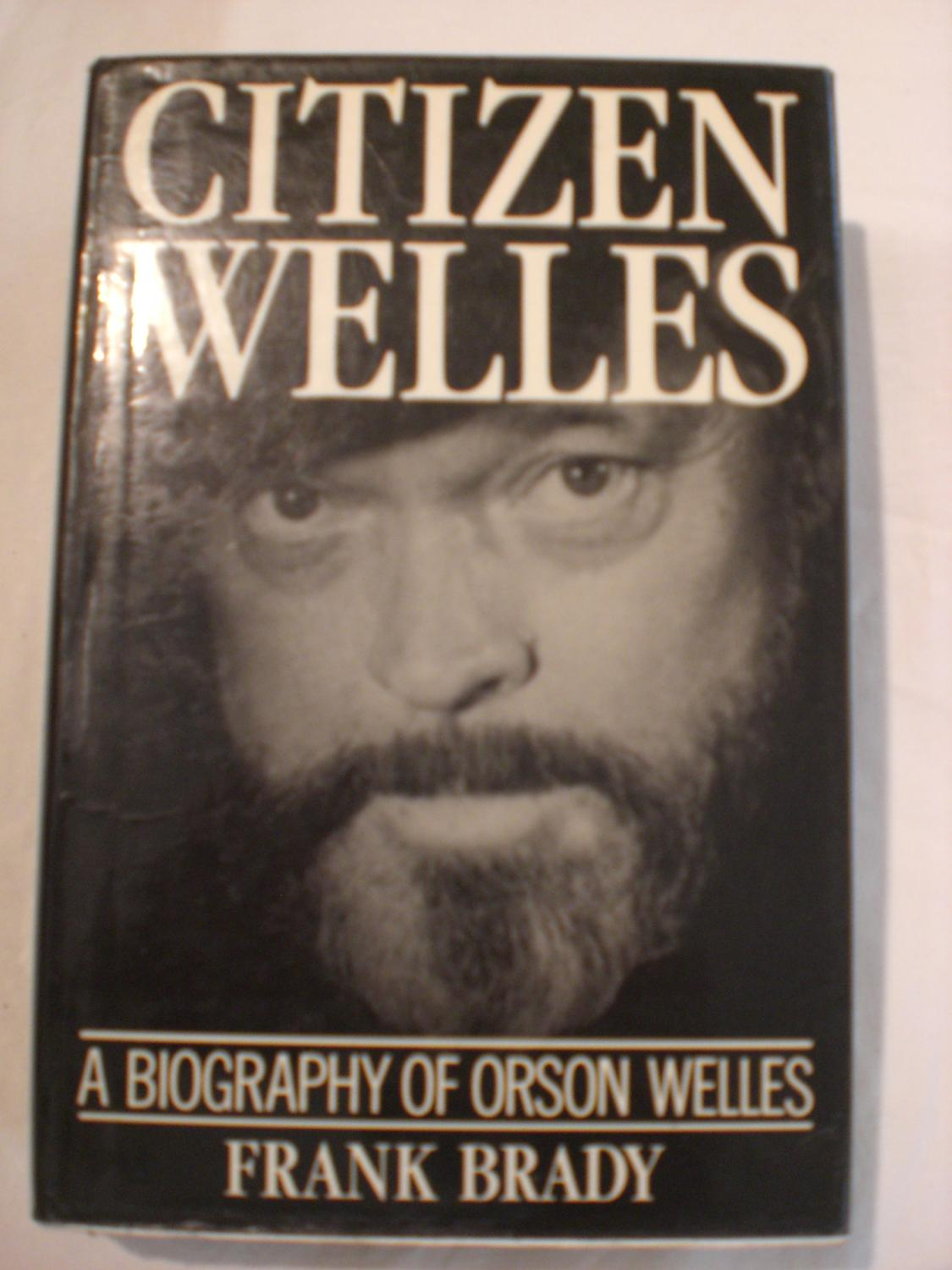 Citizen Welles - Brady, Frank