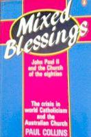 Mixed Blessings: John Paul II and the Church of the Eighties - Collins, Paul