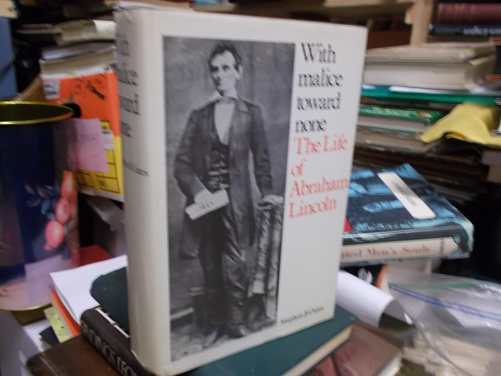 With Malice Toward None: A Life of Abraham Lincoln - Oates, Stephen B.