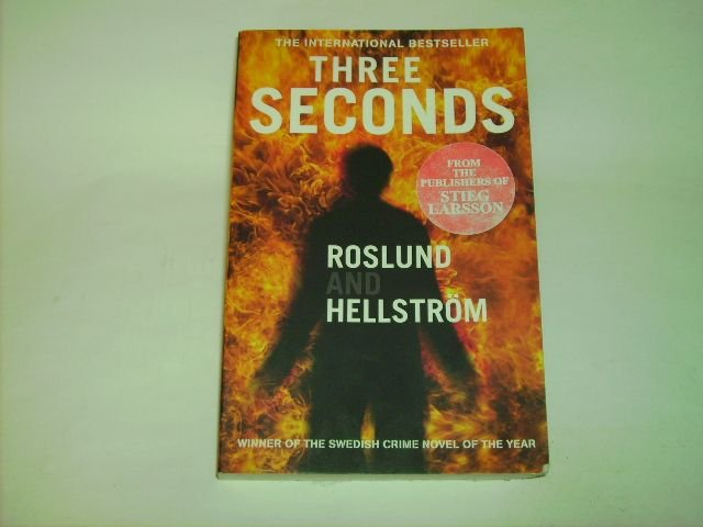 Three Seconds. - Roslund, Anders; Hellström, Börge