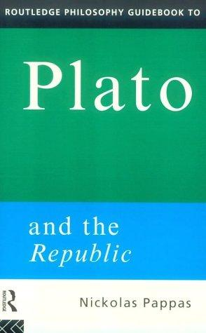 Routledge Philosophy Guidebook to Plato and the Republic - Pappas, Nickolas