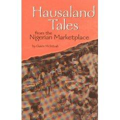 Hausaland Tales from the Nigerian Marketplace - McIntosh Gavin