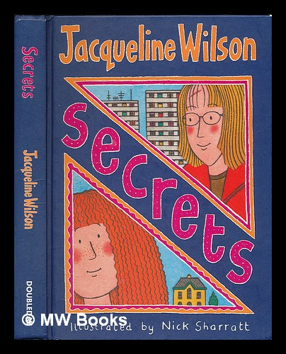 Secrets / Jacqueline Wilson ; illustrated by Nick Sharratt - Wilson, Jacqueline