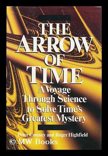 The Arrow of Time: A Voyage Through Science to Solve Time's Greatest Mystery