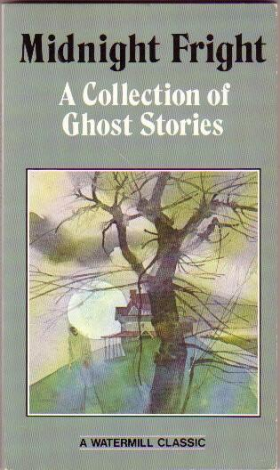 Midnight Fright :  A Collection of Ghost Stories