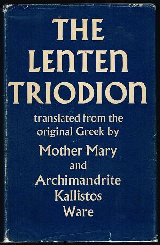 The Lenten Triodion (The Service Books of the Orthodox Church) - Mother Mary; Archimandrite Kallistos Ware (trans)