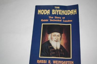 The Noda Biyehudah: The story of Rabbi Yechezkel Landau - WEINGARTEN R.