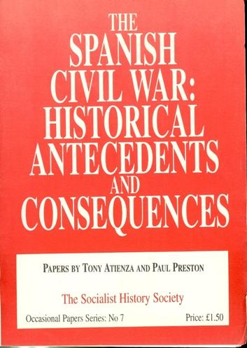 THE SPANISH CIVIL WAR: HISTORICAL ANTECEDENTS AND CONSEQUENCES