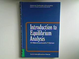 Introduction to Equilibrium Analysis: Variations on Themes by Edgeworth and Walras. Advanced Textbooks in Economics - Vol. 6; - Hildenbrand, W. and A.P. Kirman