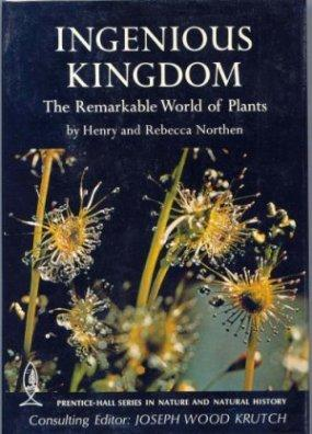 Ingenious Kingdom : The Remarkable World of Plants - Northen, Henry and Northen Rebecca