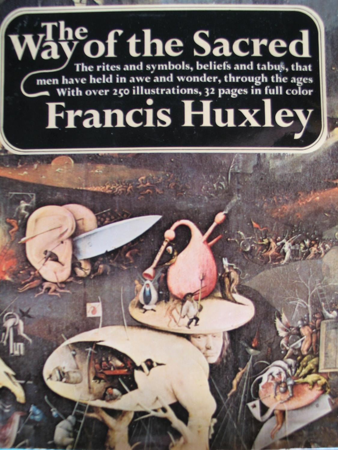 The Way of the Sacred - Huxley, Francis