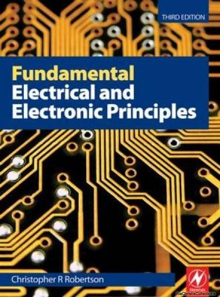 Fundamental Electrical and Electronic Principles - Christopher Robertson