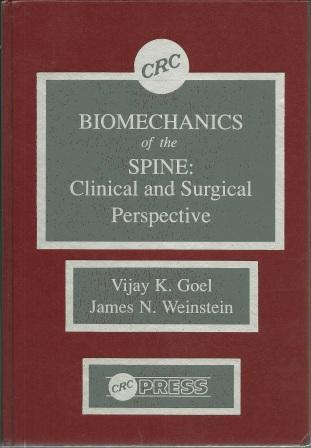 Biomechanics of the Spine: Clinical and Surgical Prospective - Goel, Vijay K.; Weinstein, James N. [ editors ]