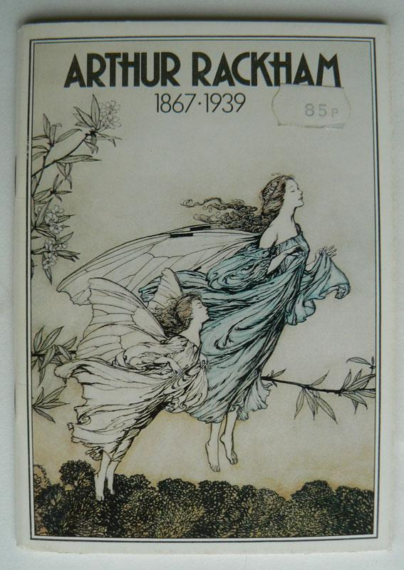 Arthur Rackham 1867-1939. Illustrations, Drawings and Watercolours. Graves Art Gallery, Sheffield 1st December 1979-6th January 1980; Bristol City Art Gallery & Museum 12th January-10th February 1980; Victoria & Albert Museum 5th March-27th April 1980. - RACKHAM, ARTHUR.