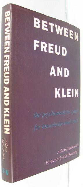 Between Freud and Klein. The psychoanalytic quest for knowledge and truth. - Limentani, Adam