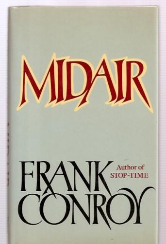MIDAIR - Conroy, Frank [Dust Wrapper design by David Gatti, author photo by Bruce Davidson]
