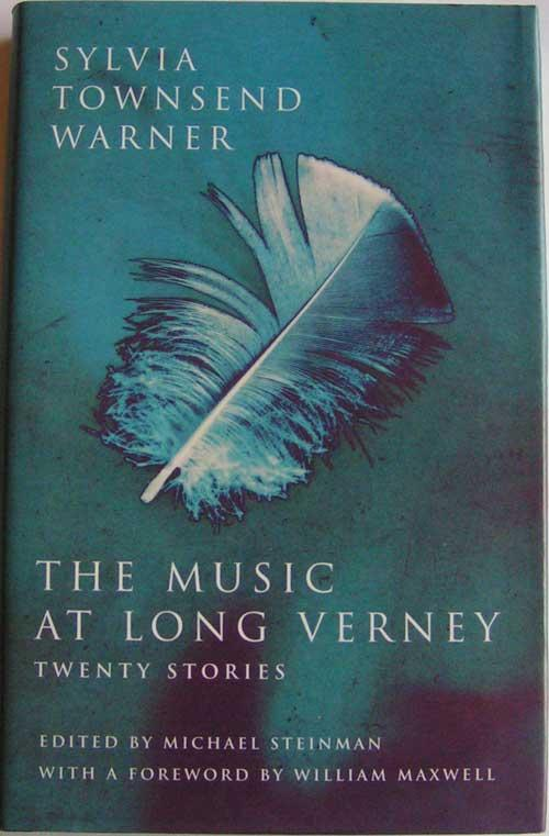 The Music at Long Verney: twenty stories - Warner, Sylvia Townsend