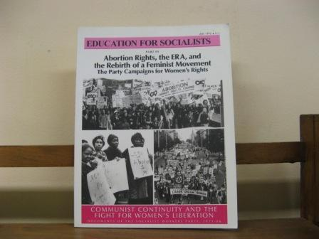 Communist Continuity and the Fight for Women's Liberation: Documents of the Socialist Workers Party, 1971-1986; Part III: Abortion Rights, the ERA, and the Rebirth of a Feminist Movement. The Party Campaigns for Women's Rights (Education for Socialists) - Waters, Mary-Alice