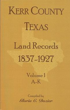 Kerr County, Texas Land Records, 1837-1927, Volume 1, A-K - Dozier, Gloria C