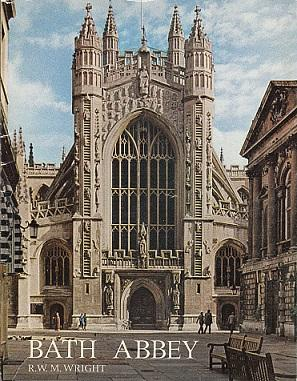 The Pictorial History of Bath Cathedral: The Abbey Church of St. Peter and St. Paul - Wright, Reginald Wilberforce Mills