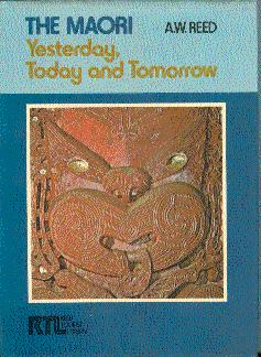The Maori: Yesterday, Today, and Tomorrow - Reed, A. W. (Alexander Wyclif)