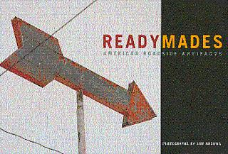 Readymades: Roadside American Artifacts - Brouws, Jeff, and Gaston, Diana (Introduction by)