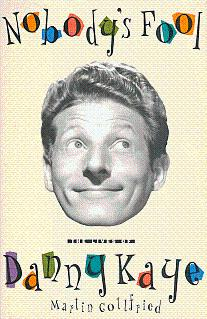 Nobody's Fool: The Lives of Danny Kaye - Gottfried, Martin
