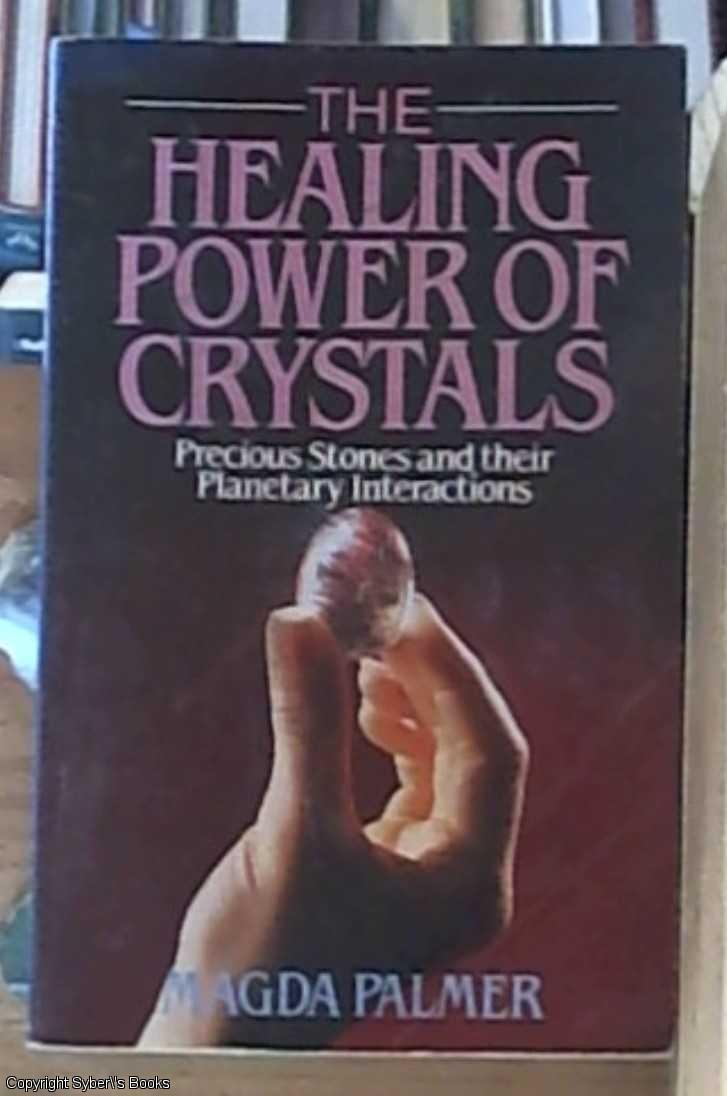 The Healing Power of Crystals - Palmer, Magda