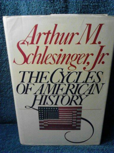 The Cycles of American History - Arthur M. Schlesinger, Jr.