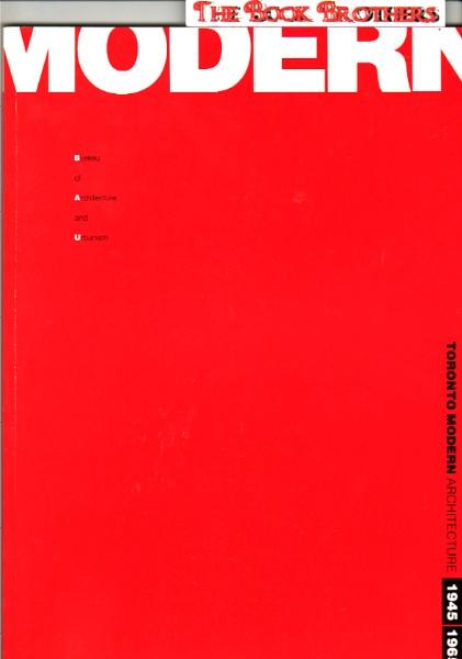 Toronto: Modern Architecture 1945-1965 : Catalogue of the Exhibition With Critical Essays