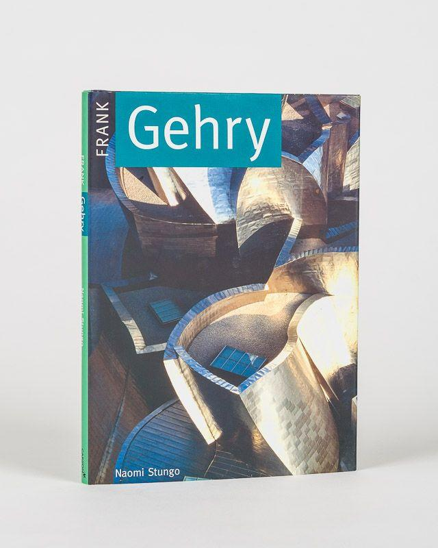 Frank Gehry. - Gehry, Frank] Stungo, Naomi.