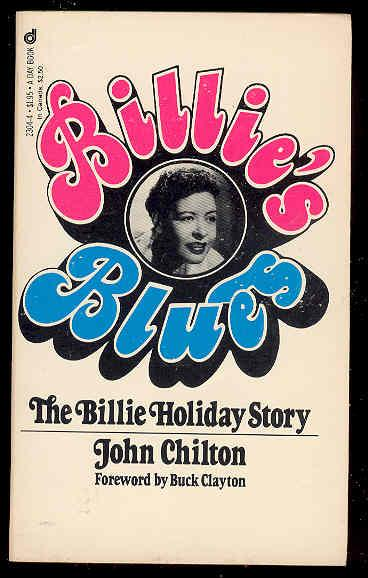 Billie's Blues, the Billie Holiday Story 1933-1959 - John Chilton, Forward By Buck Clayton