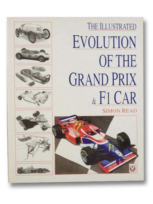 The Illustrated Evolution of the Grand Prix & F1 Car - Read, Simon