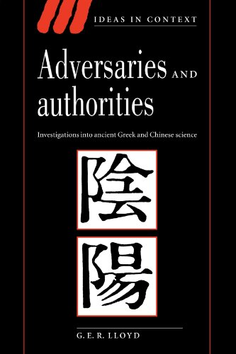 Adversaries and authorities. Investigations into ancient Greek and Chinese science. - LLOYD, G.E.R.,