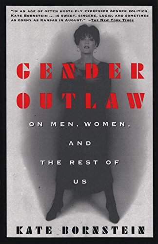 Gender Outlaw On Men Women & the Rest of Us - Kate Bornstein