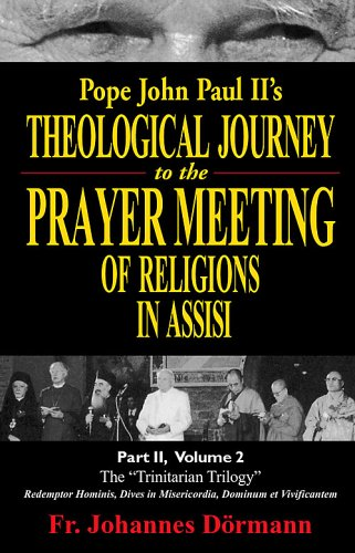 Pope John Paul II's Theological Journey to the Prayer Meeting of Religions in Assisi. Part 2, Volume - Johannes Dörmann