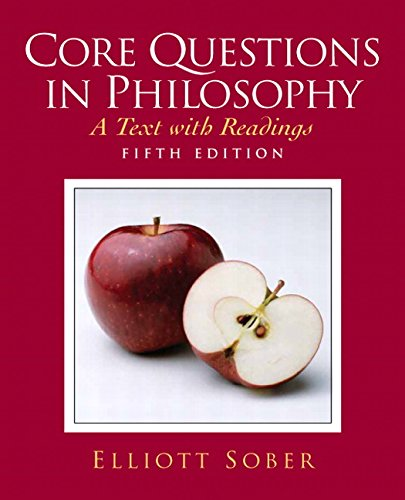 Core Questions In Philosophy, by Sober, 5th Edition - Sober, Elliott