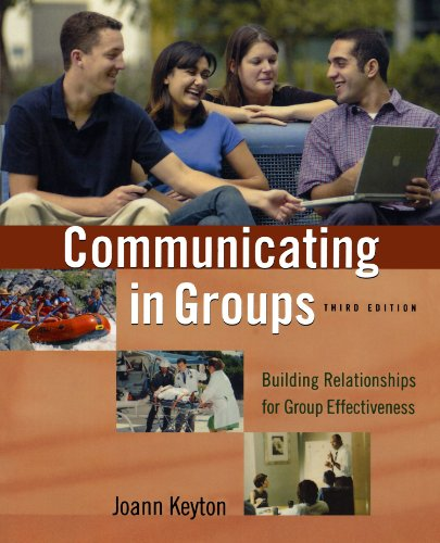 Communicating in Groups: Building Relationships for Group Effectiveness - Keyton, Joann
