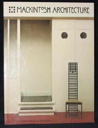 Mackintosh Architecture. The compLete buildings and selected projects. - Cooper, Jackie (ed.)